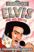 cover for DEAD FAMOUS ELVIS AND HIS PELVIS